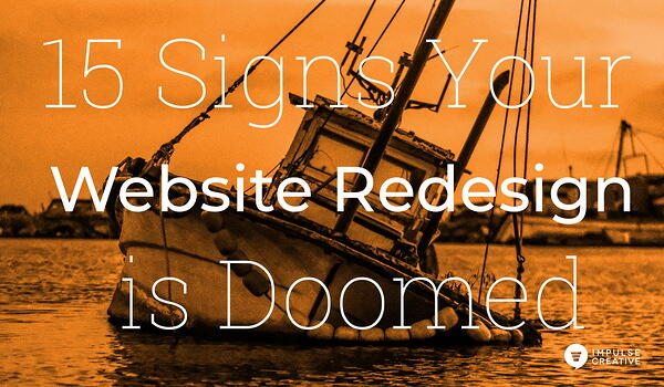 15 Signs Your Website Redesign is Doomed from the Start