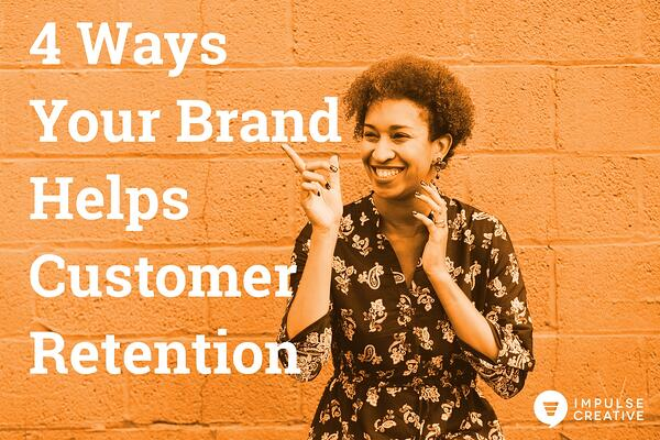 4 Ways Your Brand Helps Customer Retention