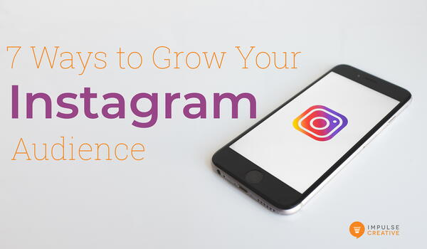 7 Ways to Grow Your Instagram Audience