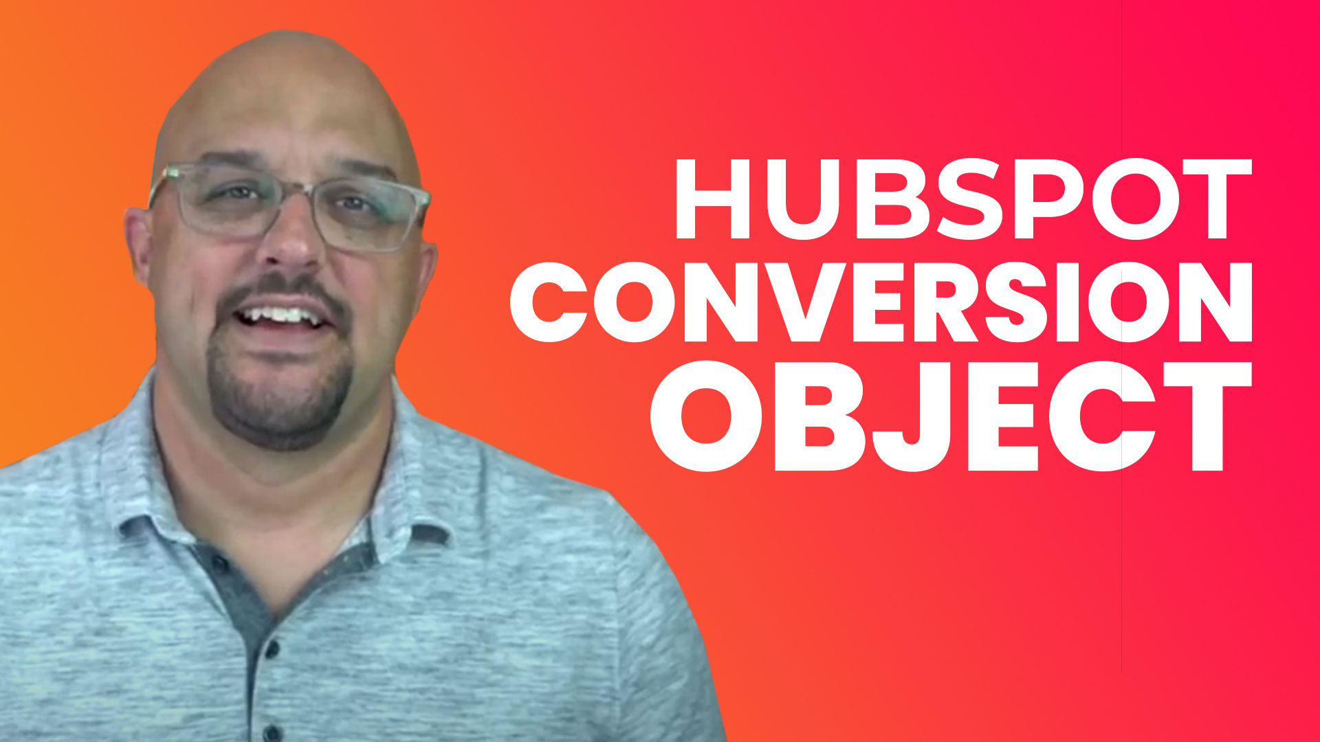 HubSpot Custom Objects - Conversion Object