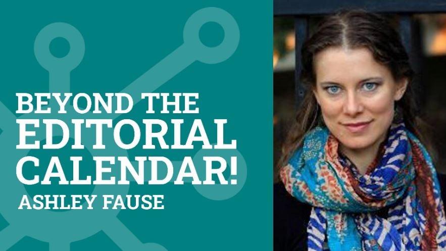 ashley-faus-beyond-the-editorial-calendar