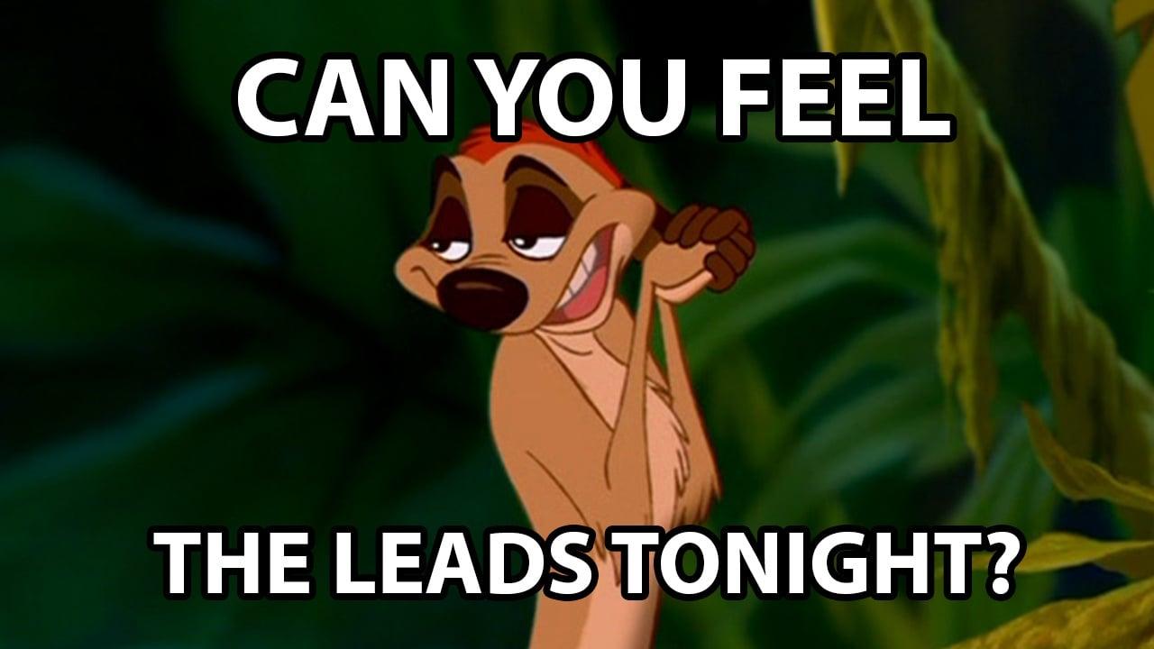 can-you-feel-the-leads-tonight-meme-impulse-creative