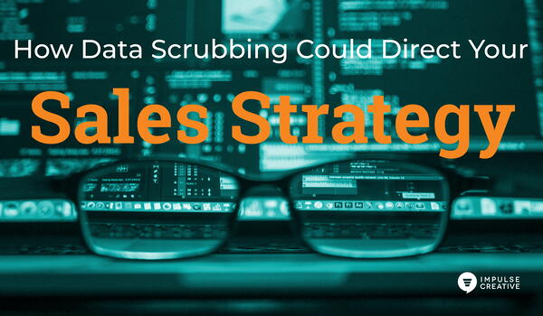 How Data Scrubbing Could Direct Your Sales Strategy
