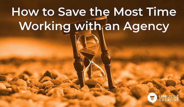 Two Truths and a Lie: How to Save the Most Time Working with an Agency