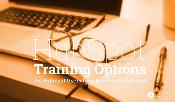 HubSpot Training Options for HubSpot Users from Newbies to Veterans