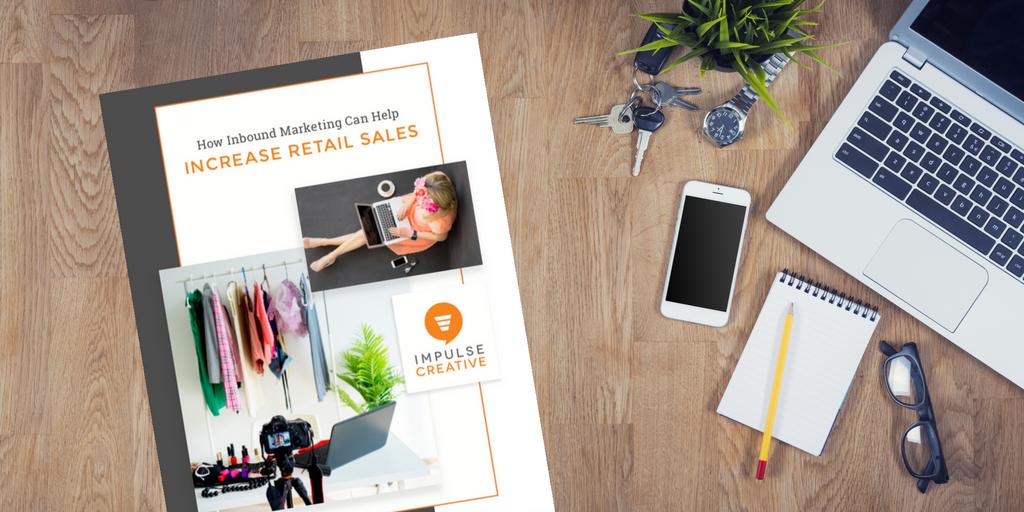 How Inbound Marketing Can Help Increase Retail Sales