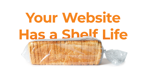 Yes, Your Website Design Has a Shelf Life