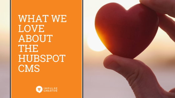 What We Love About the HubSpot CMS Hub [Professional and Enterprise]
