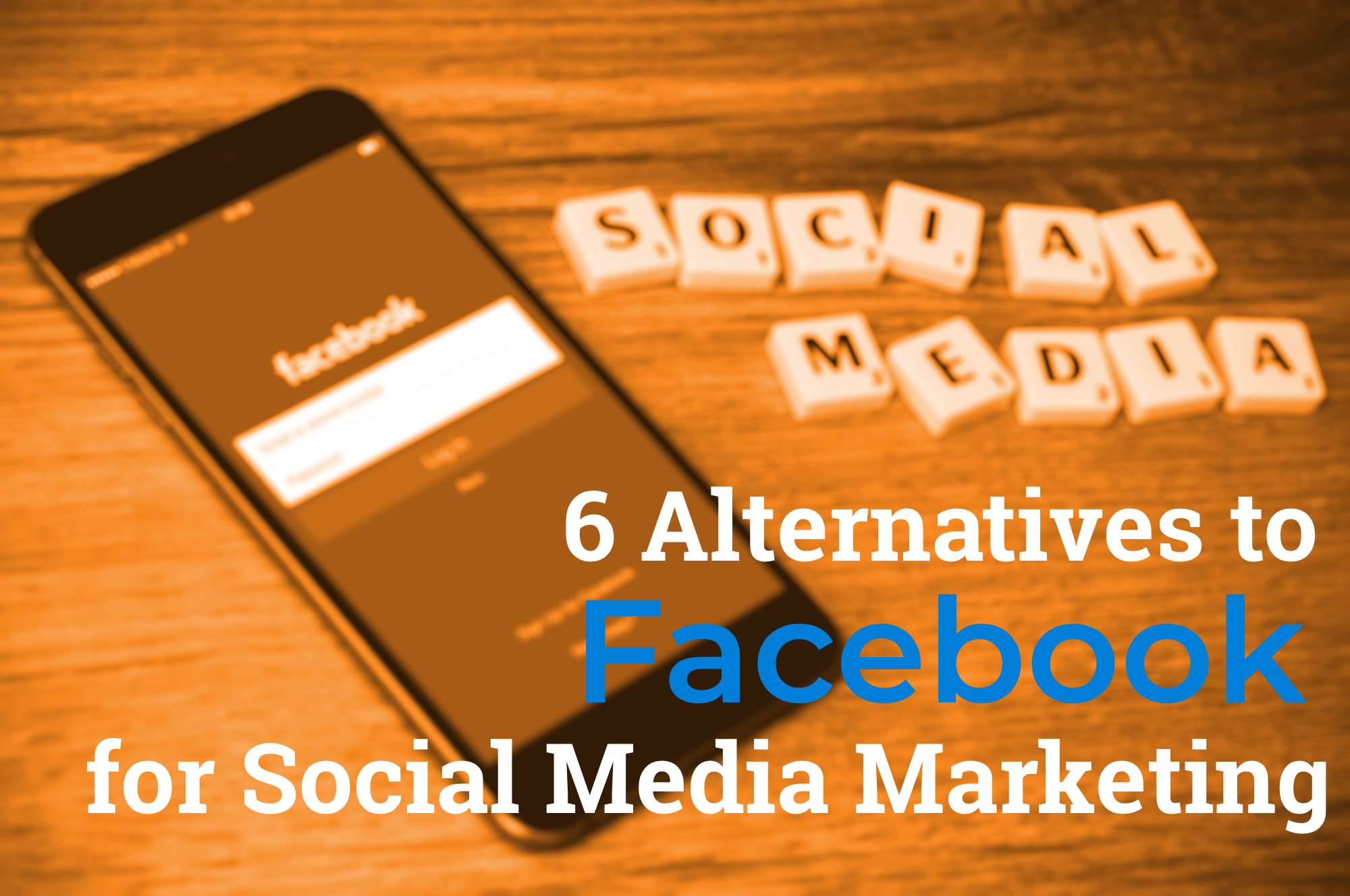 6 Alternatives to Facebook for Social Media Marketing