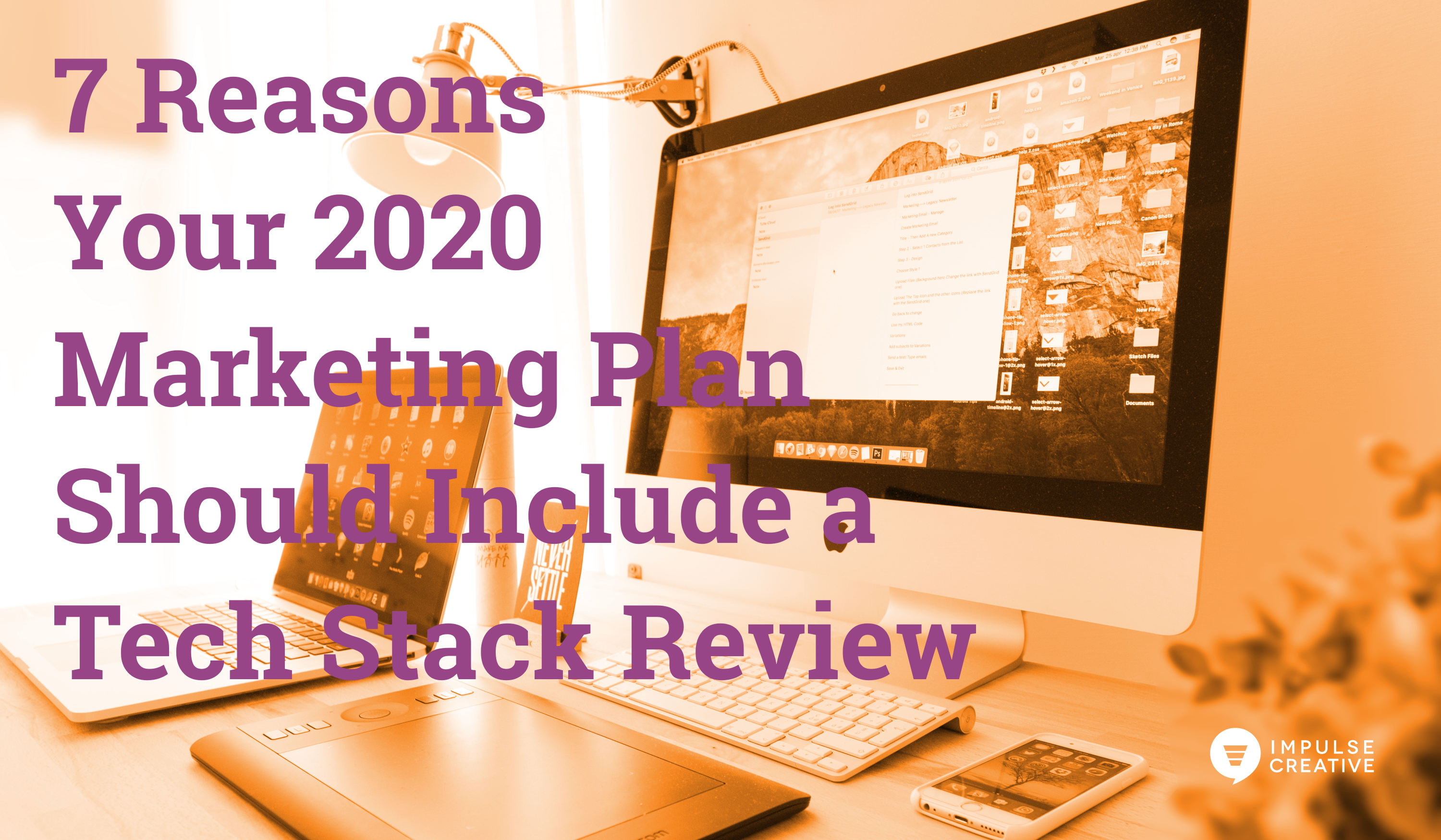 7 Reasons Your 2020 Marketing Plan Should Include a Tech Stack Review