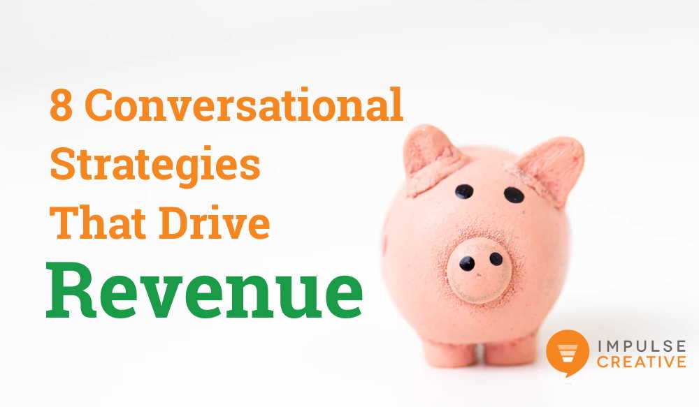 8 Conversational Strategies That Drive Revenue