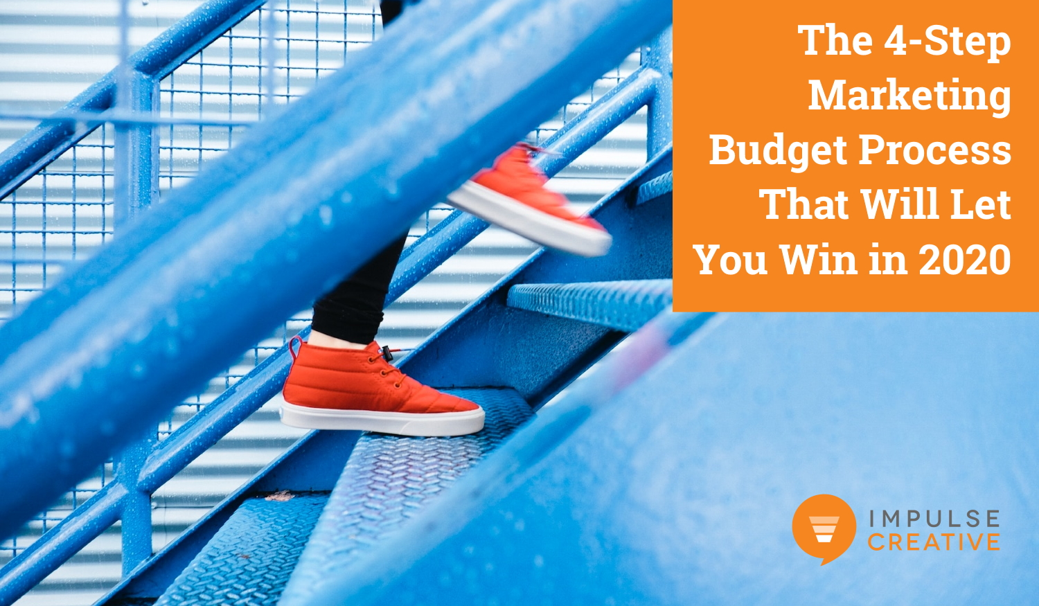 The 4-Step Marketing Budget Process That Will Let You Win in 2020