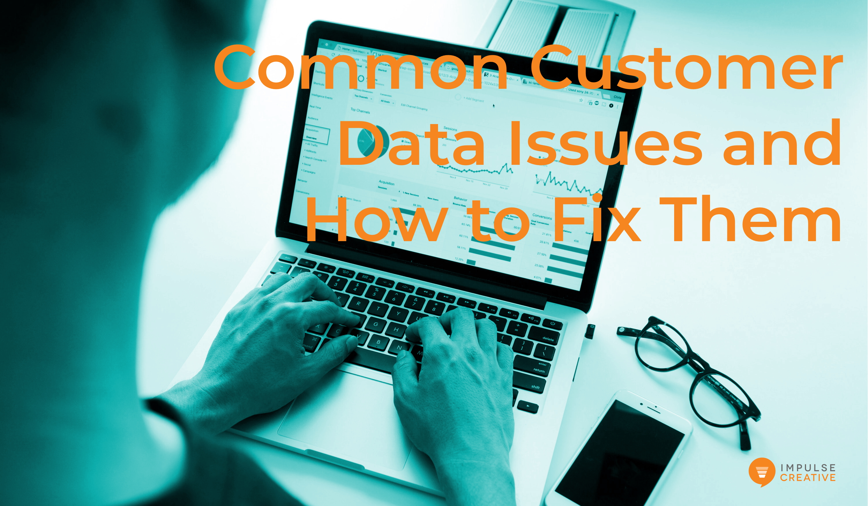 Common Customer Data Issues and How to Fix Them