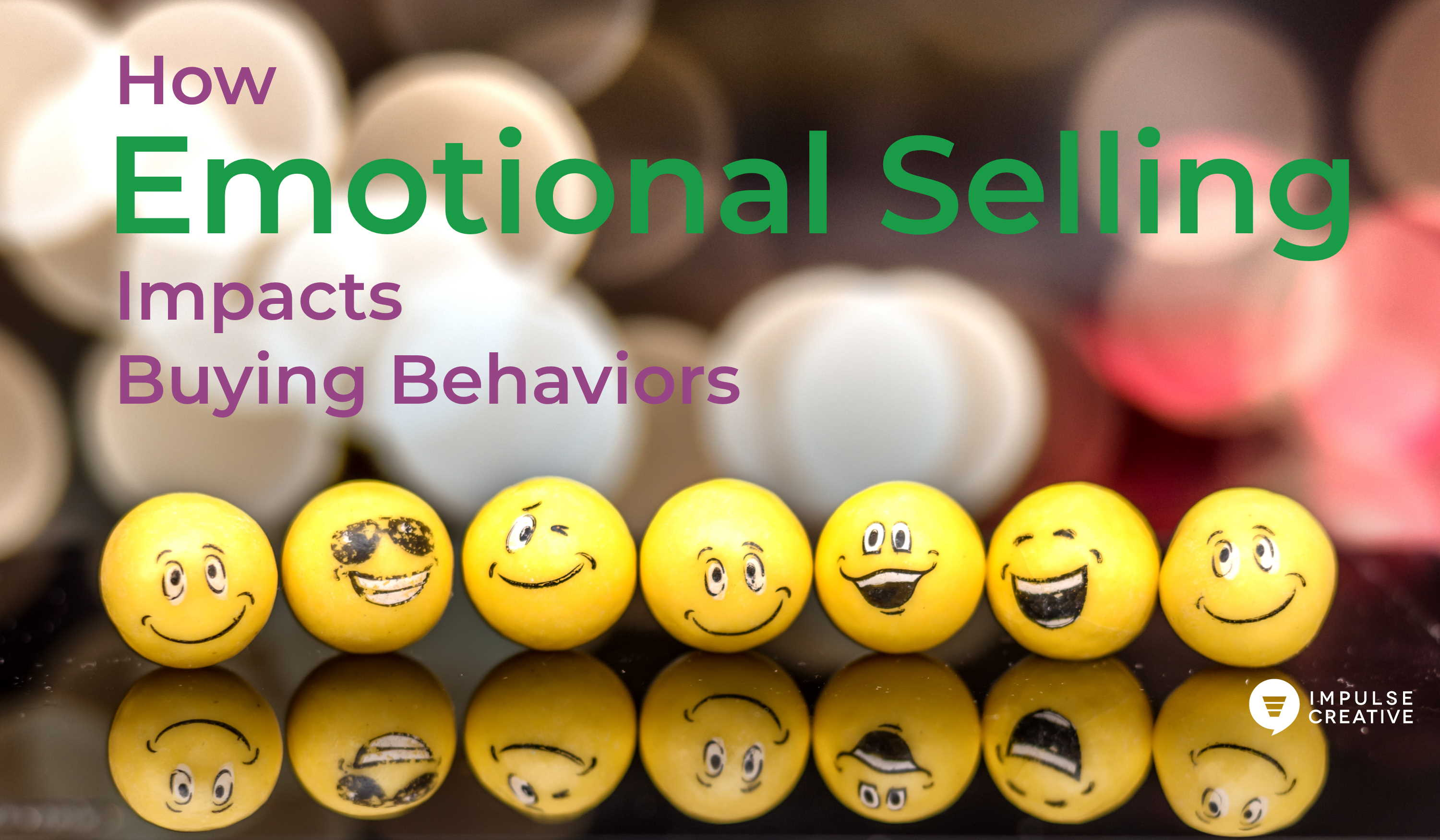 How Emotional Selling Impacts Buying Behaviors
