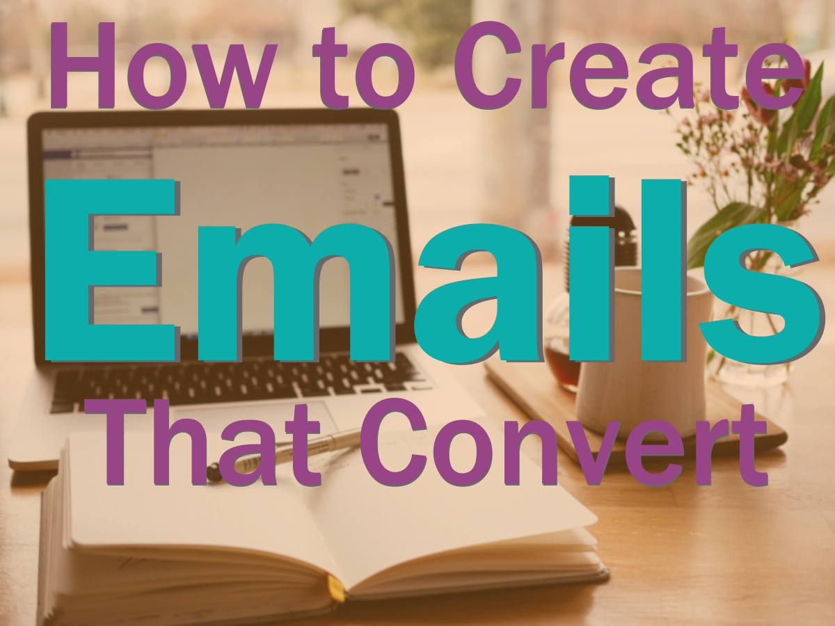 How to Create Emails that Convert
