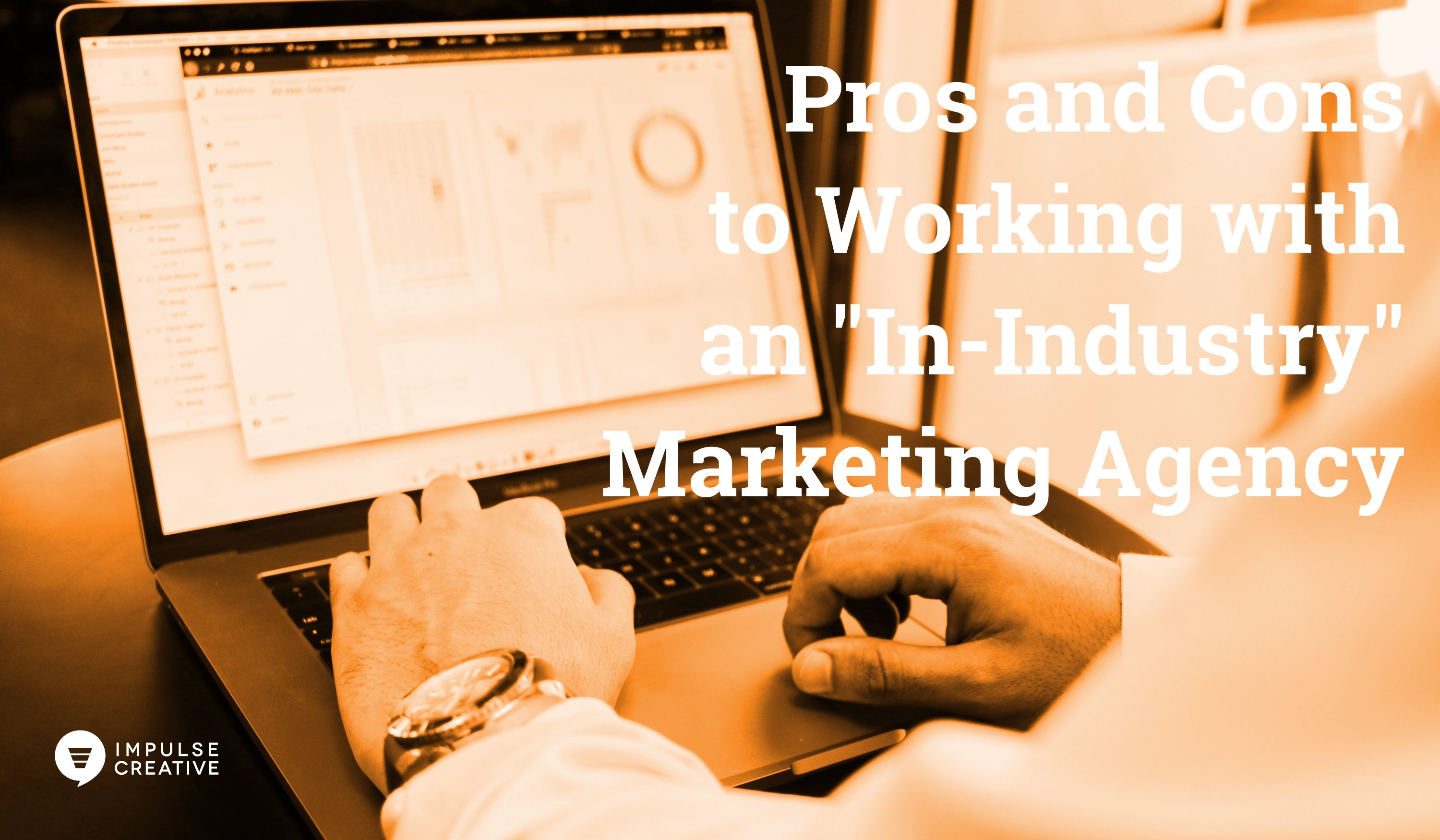 The Pros and Cons of Working with an 'In-Industry' Marketing Agency