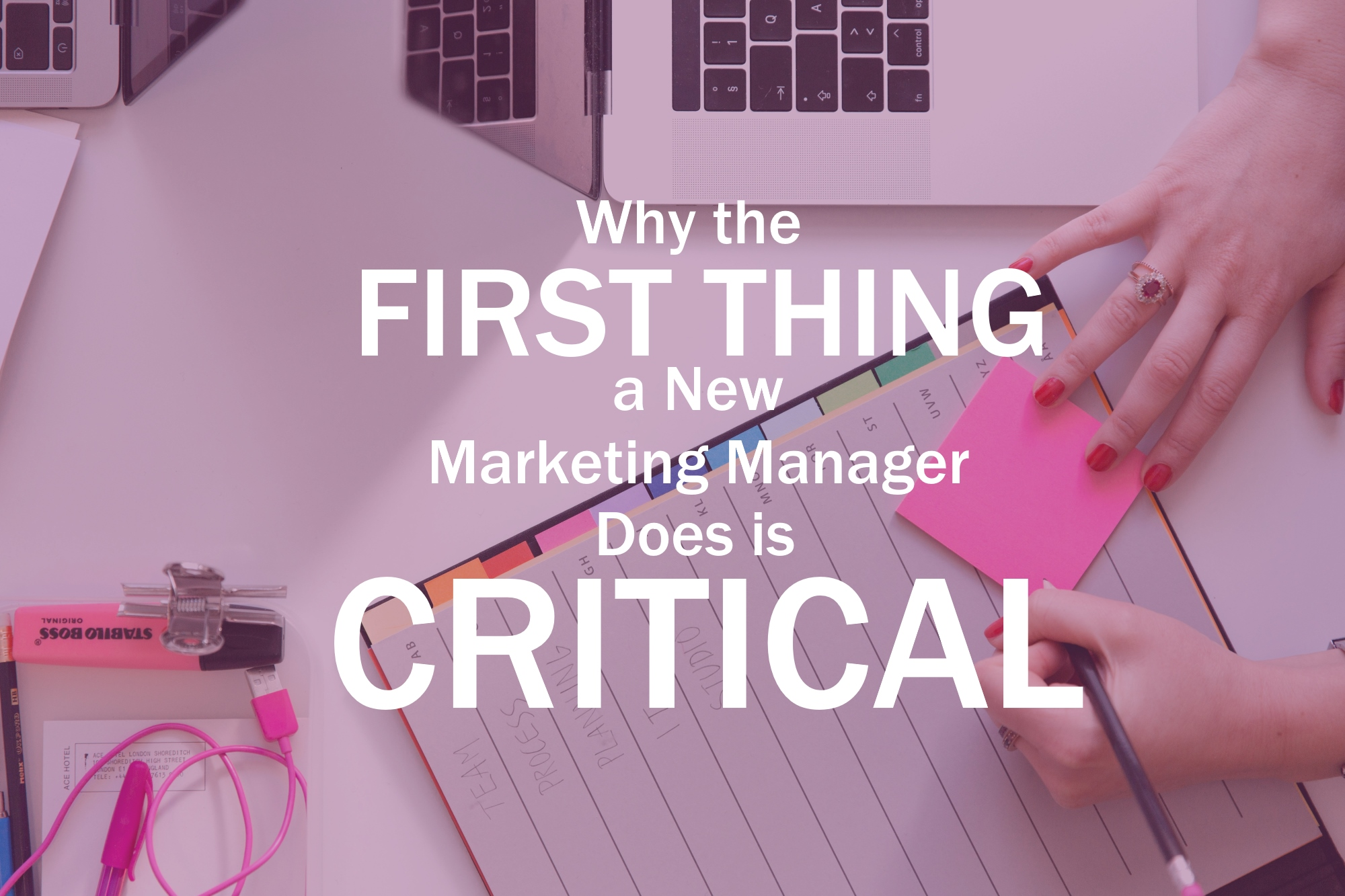 Why the First Thing a New Marketing Manager Does is Critical